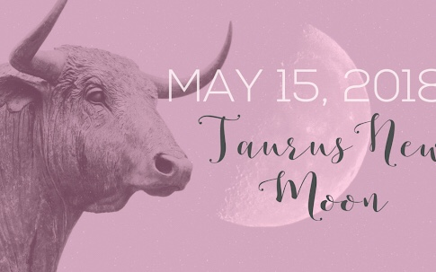 New Moon Day in Taurus and Uranus enter Taurus ~~ 15/05/2018
